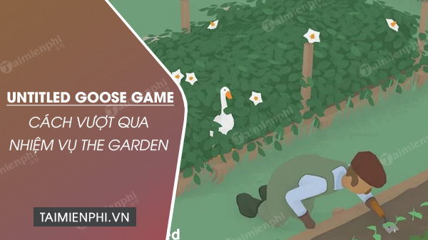 how to get through the garden in untitled goose game